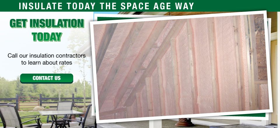 Get Insulation Today | Call our insulation contractors to learn about rates | Contact Us | Insulate Today the Space Age Way