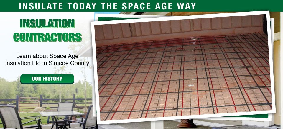 Insulation Contractors | Learn about Space Age Insulation Ltd in Simcoe County | Our History | Insulate Today the Space Age Way
