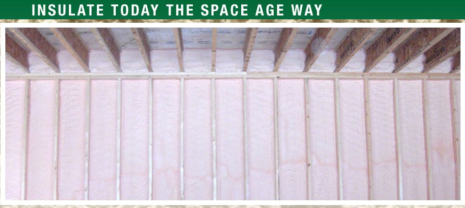Insulate Today the Space Age Way| insulation