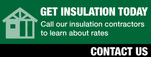 Get Insulation Today | Call our insulation contractors to learn about rates | Contact Us