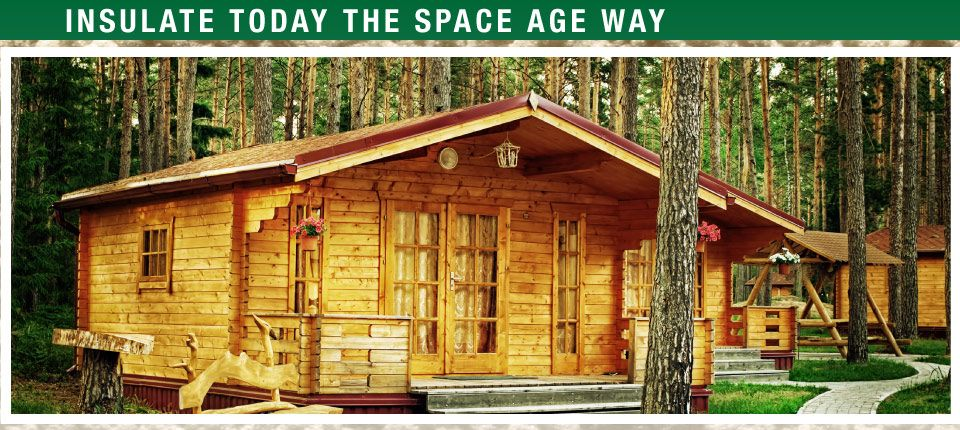 Insulate Today the Space Age Way | wooden cottage